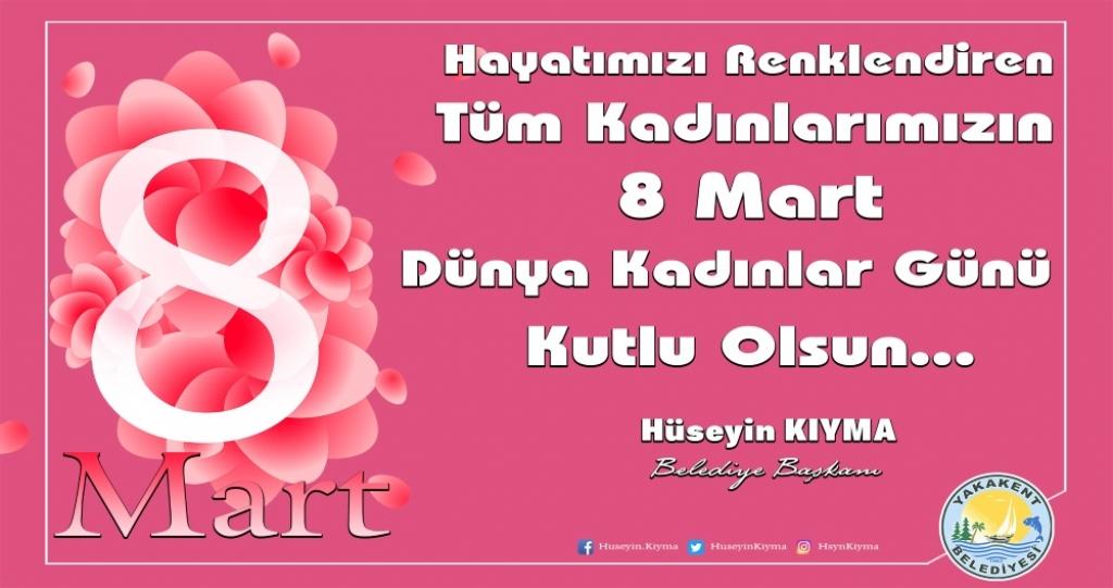 Başkanımız Sayın Hüseyin KIYMA'nın 8 Mart Dünya Kadınlar Günü Mesajı